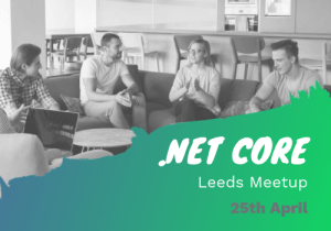 .NET Core Meetup Leeds